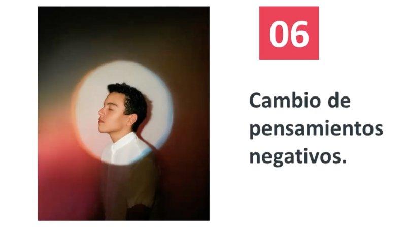 6. Cambio de pensamientos negativos