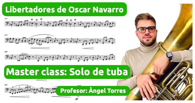 Master class solo de tuba de Libertadores de Oscar Navarro de la mano del profesor Àngel Torres tuba