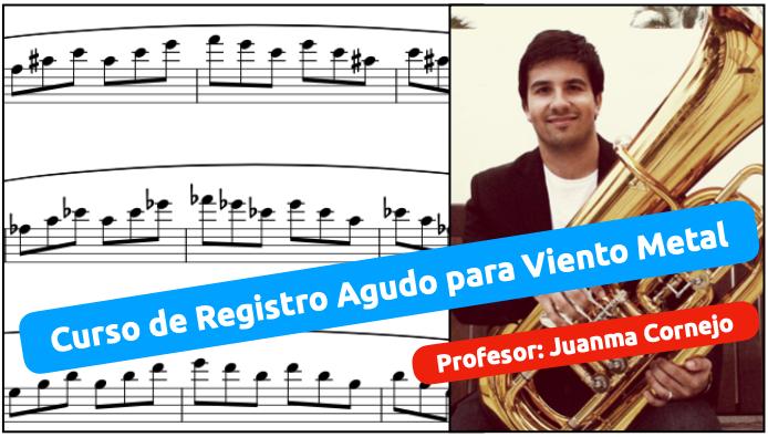 Curso de registro Agudo para instrumentos de viento metal impartido por Juanma Cornejo