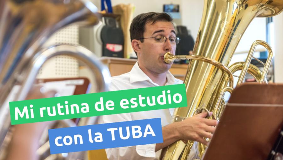 Mi rutina de estudio con la tuba