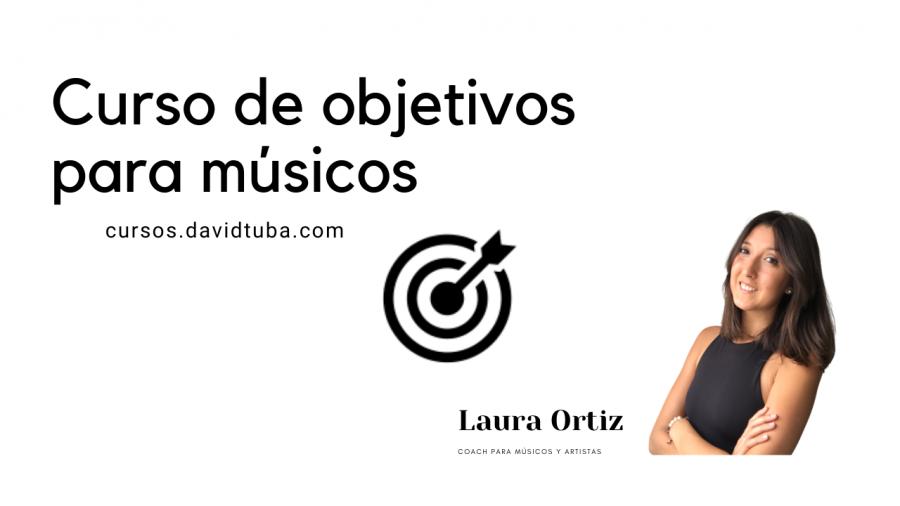 Curso de objetivos para músicos con Laura Ortiz Coach.